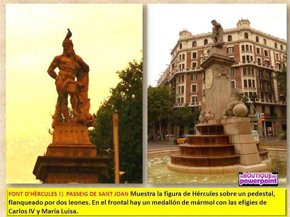 FONT DE HÉRCULES 1890 Paseo de Sant Joan – Córcega la fuente coronada con una estatua representando a Hércules Farnesio y unos leones con surtidor de
