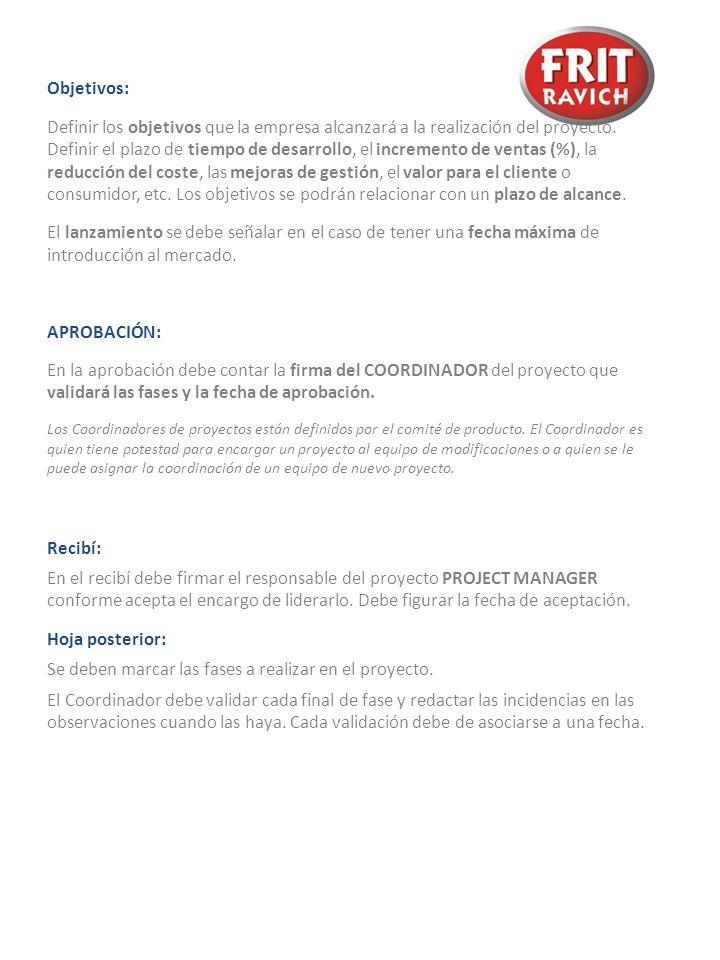Objetivos: Definir los objetivos que la empresa alcanzará a la realización del proyecto. Definir el plazo de tiempo de desarrollo, el incremento de ve
