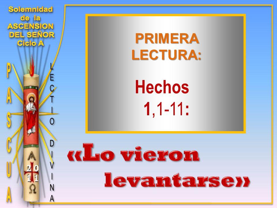 Hechos 1,1-11 : PRIMERALECTURA: