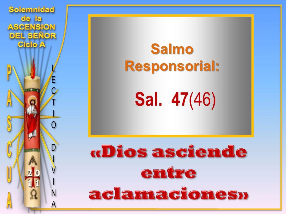 Sal. 47 (46) SalmoResponsorial: