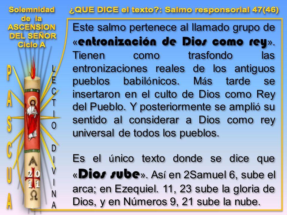 Este salmo pertenece al llamado grupo de « entronización de Dios como rey ».