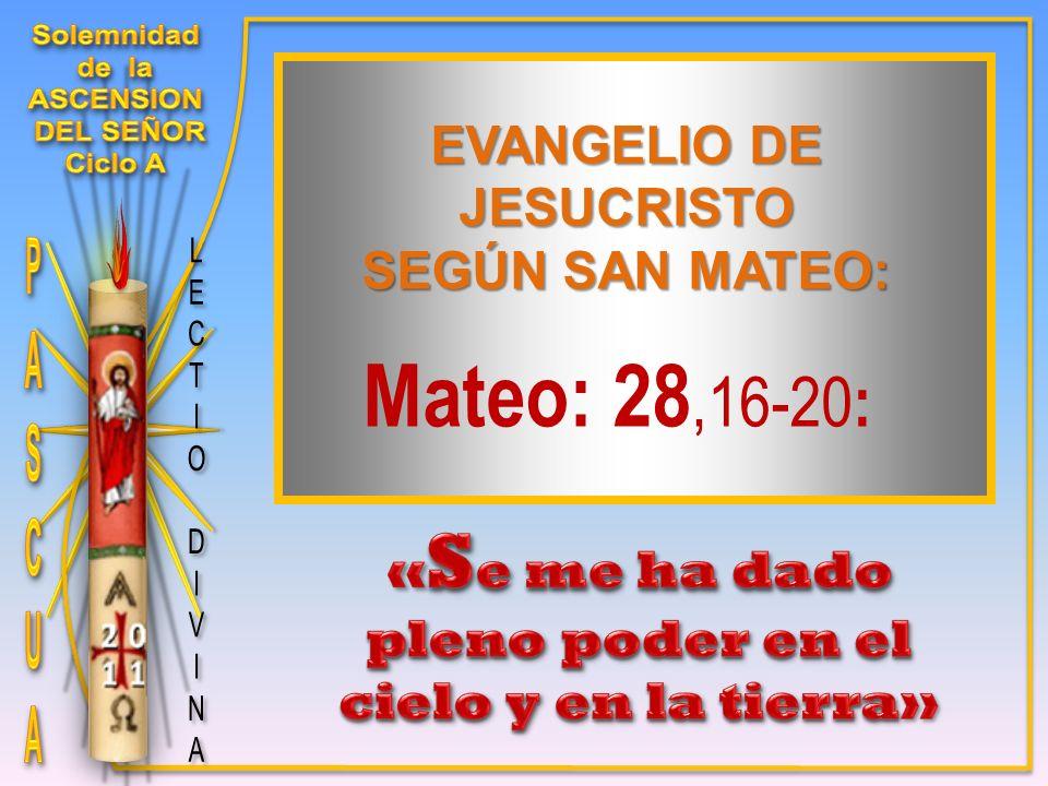 Mateo: 28,16-20 : EVANGELIO DE JESUCRISTO SEGÚN SAN MATEO: