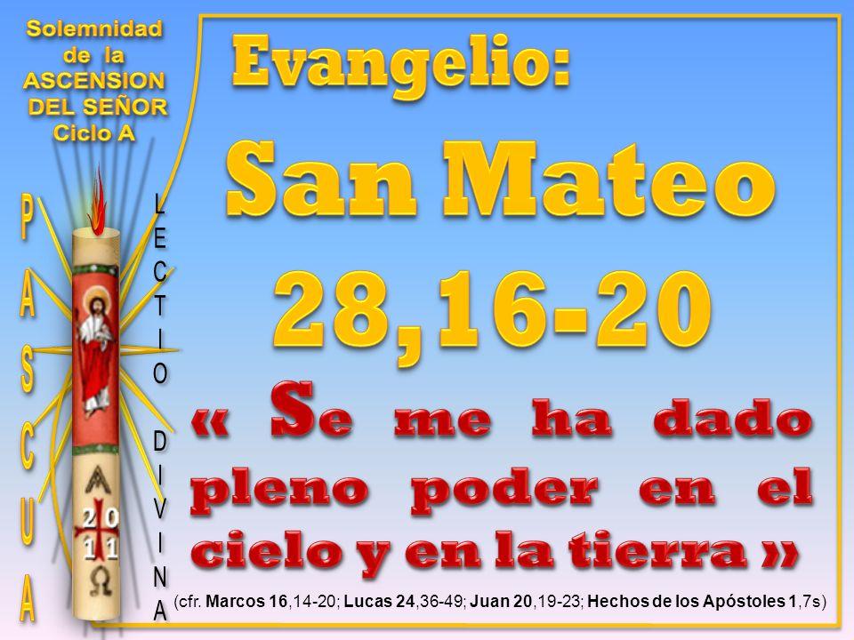 (cfr. Marcos 16,14-20; Lucas 24,36-49; Juan 20,19-23; Hechos de los Apóstoles 1,7s)