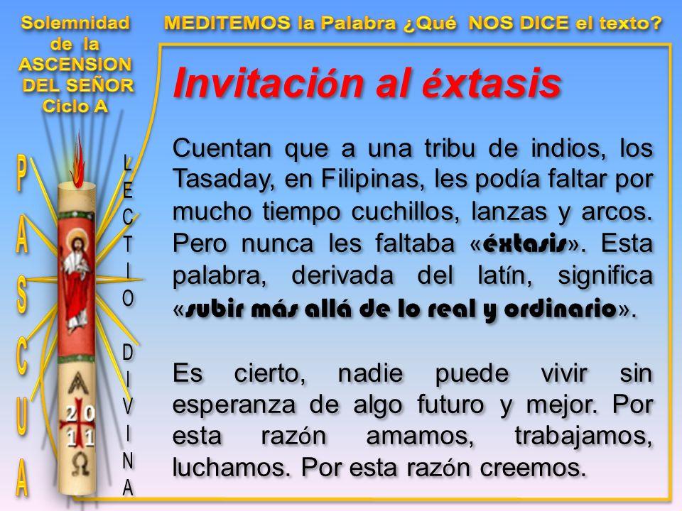 Invitaci ó n al é xtasis Cuentan que a una tribu de indios, los Tasaday, en Filipinas, les pod í a faltar por mucho tiempo cuchillos, lanzas y arcos.