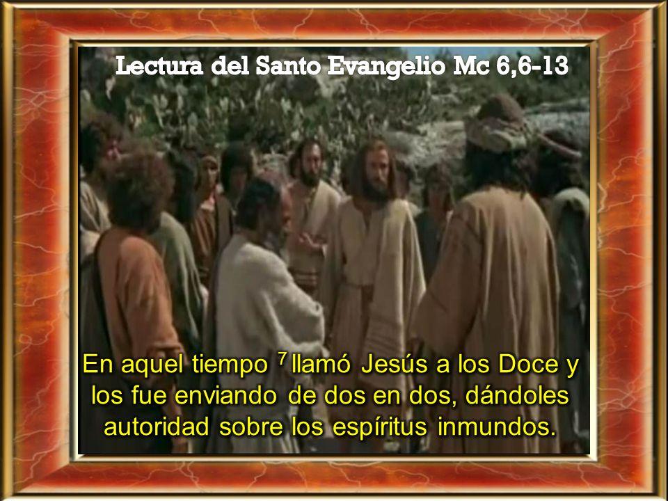I. LECTIO ¿Qué dice el texto? – Mc 6,6-13 Motivación: El reino de Dios ya ha llegado, por eso Él elige a sus amigos, les encarga la tarea, y les indic