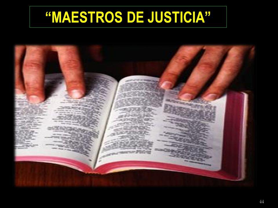 44 MAESTROS DE JUSTICIA