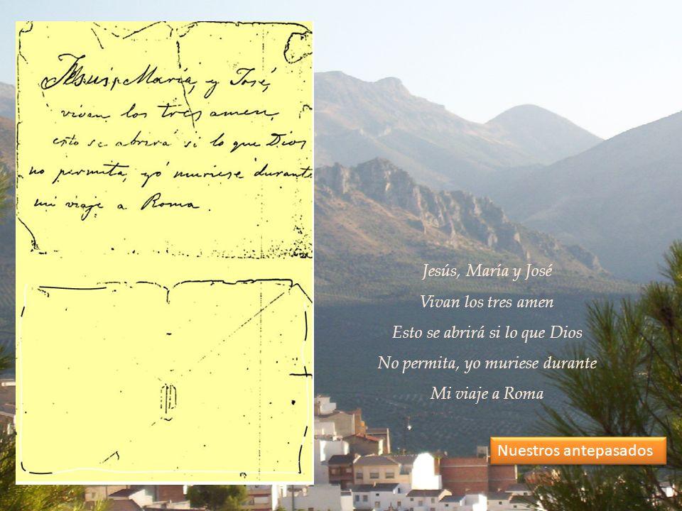 Nuestros antepasados Jesús, María y José Vivan los tres amen Esto se abrirá si lo que Dios No permita, yo muriese durante Mi viaje a Roma