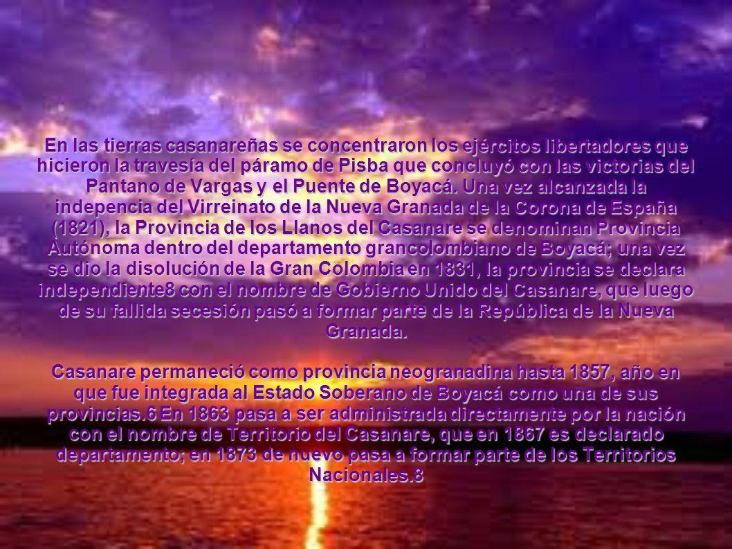 En las tierras casanareñas se concentraron los ejércitos libertadores que hicieron la travesía del páramo de Pisba que concluyó con las victorias del