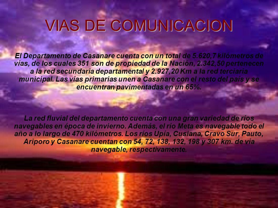 VIAS DE COMUNICACION El Departamento de Casanare cuenta con un total de 5.620,7 kilómetros de vías, de los cuales 351 son de propiedad de la Nación, 2