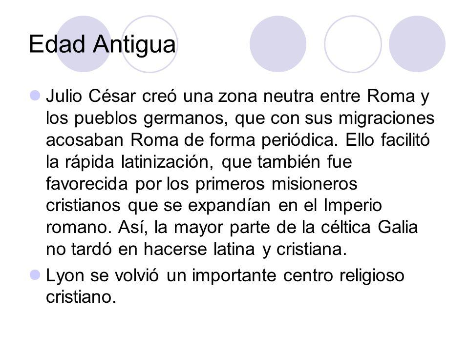 Edad Antigua Julio César creó una zona neutra entre Roma y los pueblos germanos, que con sus migraciones acosaban Roma de forma periódica. Ello facili