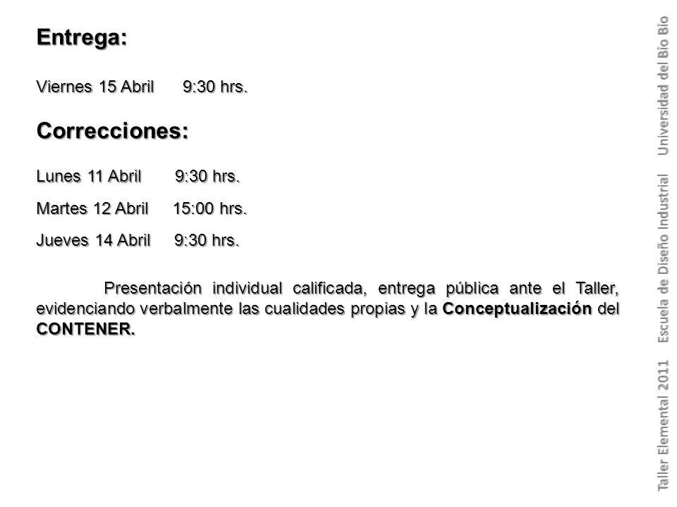 Taller Elemental 2011 Escuela de Diseño Industrial Universidad del Bío Bío Entrega: Viernes 15 Abril 9:30 hrs.