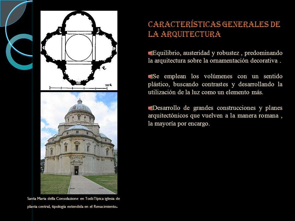 CARACTERÍSTICAS GENERALES DE LA ARQUITECTURA Equilibrio, austeridad y robustez, predominando la arquitectura sobre la ornamentación decorativa.