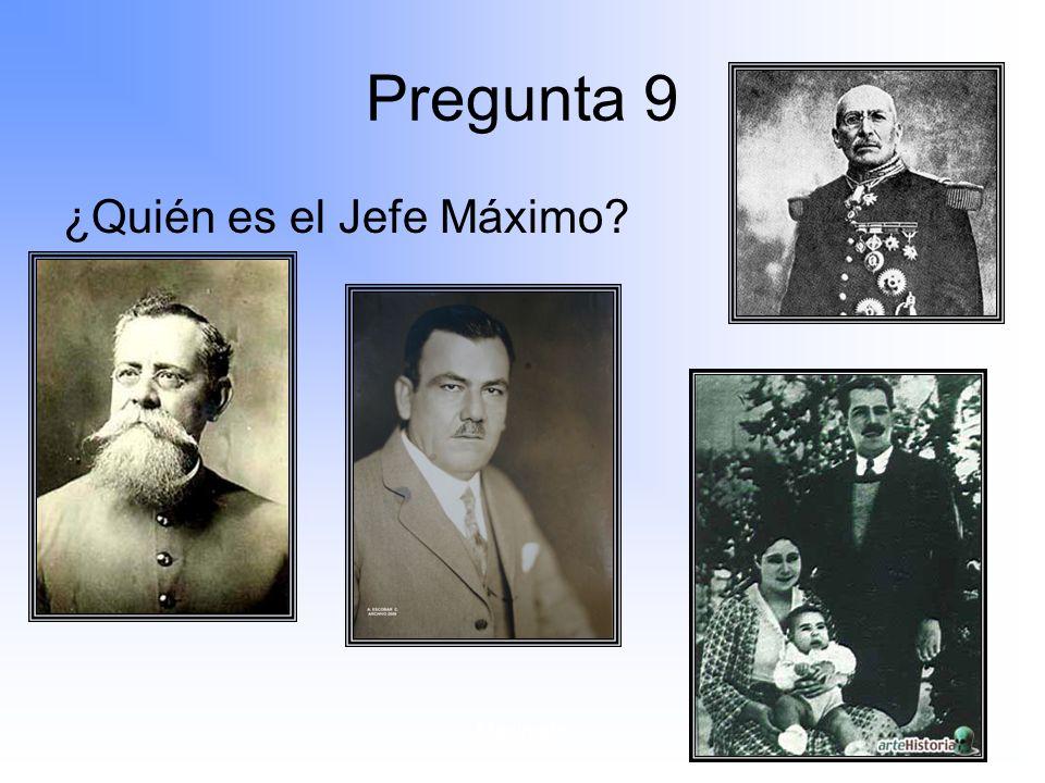 Maximato Pregunta 9 ¿Quién es el Jefe Máximo?