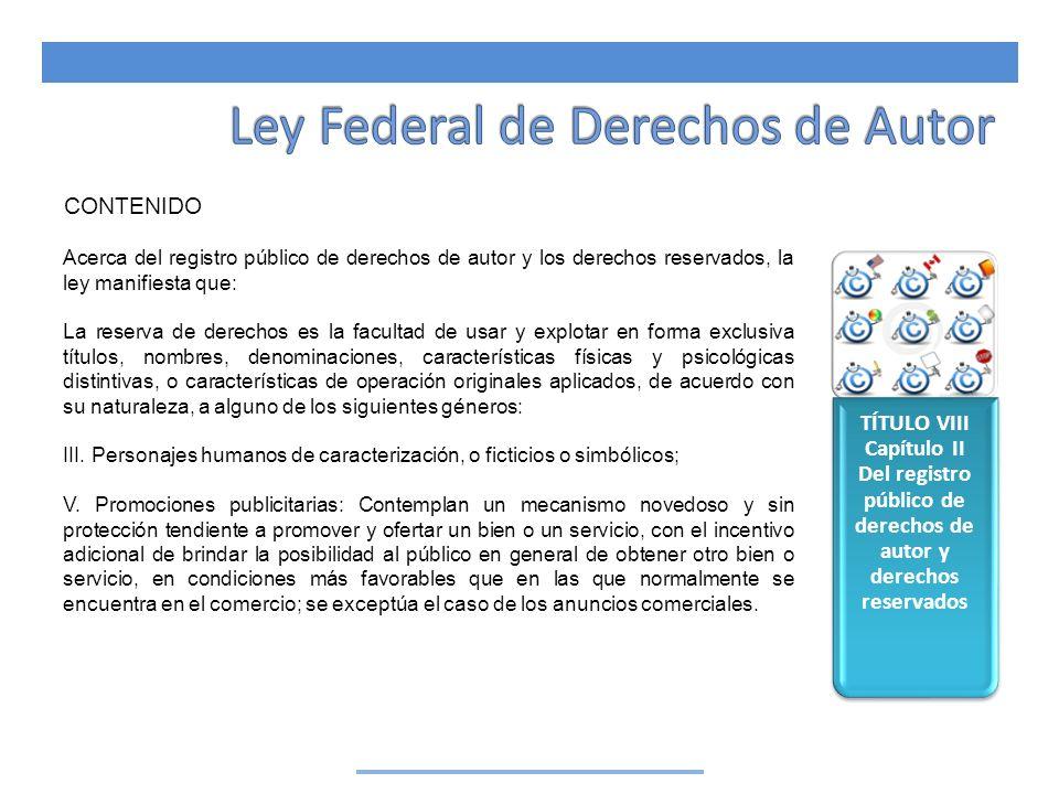 TÍTULO VIII Capítulo II Del registro público de derechos de autor y derechos reservados CONTENIDO Acerca del registro público de derechos de autor y l