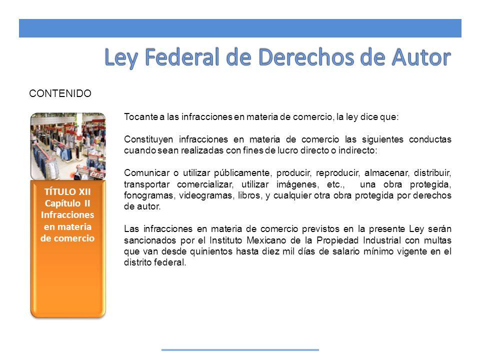 TÍTULO XII Capítulo II Infracciones en materia de comercio CONTENIDO Tocante a las infracciones en materia de comercio, la ley dice que: Constituyen i