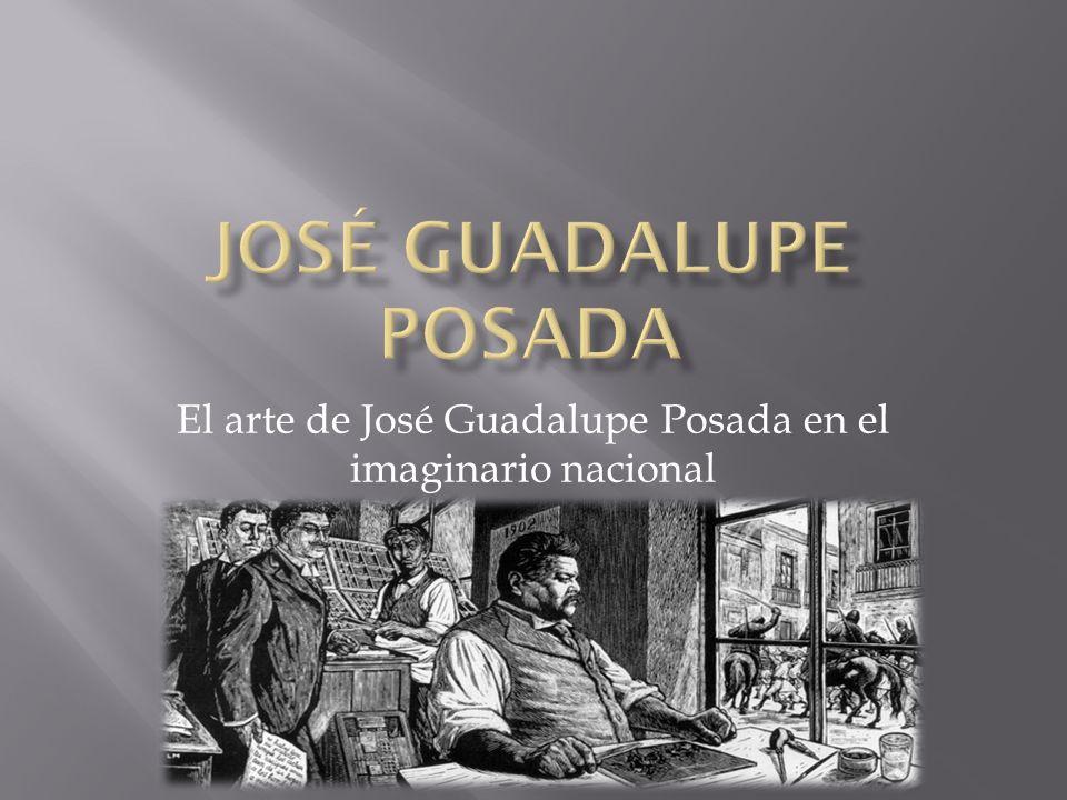 El arte de José Guadalupe Posada en el imaginario nacional