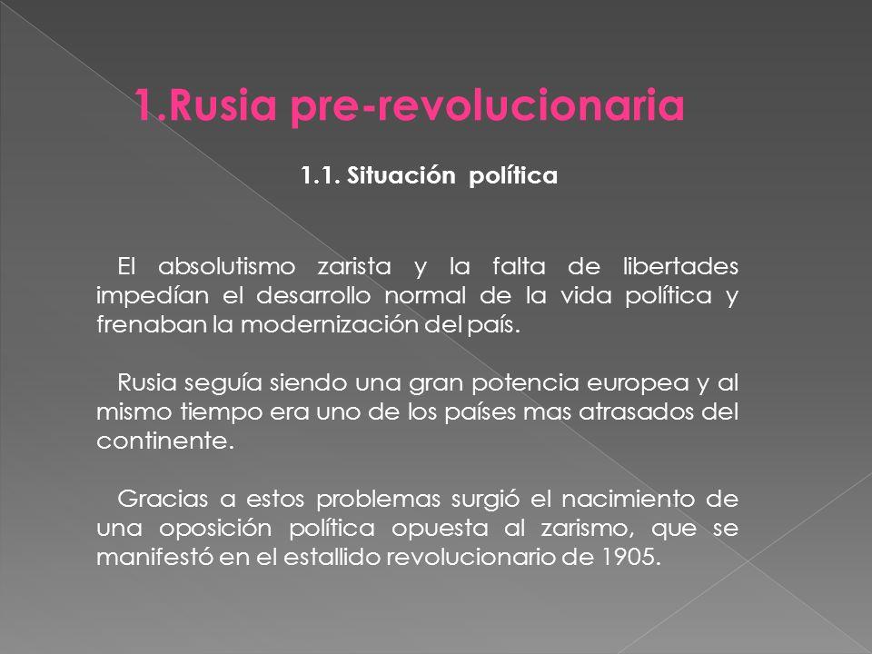 Índice 1.Rusia pre-revolucionaria 1.1 Situación económico-social 1.2 Situación política 2.Revolución de 1917 2.1 Contexto de la Primera Guerra Mundial