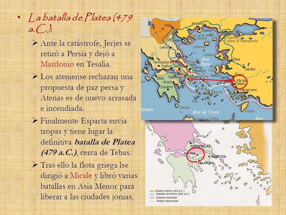La batalla de Platea (479 a.C.): Ante la catástrofe, Jerjes se retiró a Persia y dejó a Mardonio en Tesalia. Los ateniense rechazan una propuesta de p