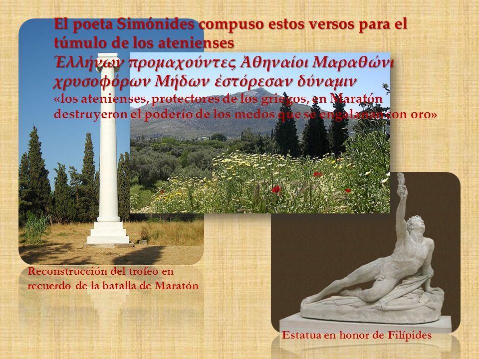 Reconstrucción del trofeo en recuerdo de la batalla de Maratón El poeta Simónides compuso estos versos para el túmulo de los atenienses λλήνων προμαχο