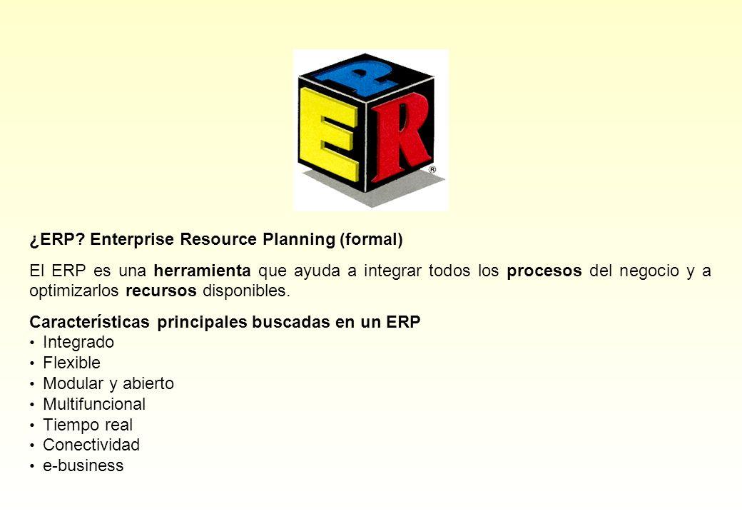 ¿ERP? Enterprise Resource Planning (formal) El ERP es una herramienta que ayuda a integrar todos los procesos del negocio y a optimizarlos recursos di