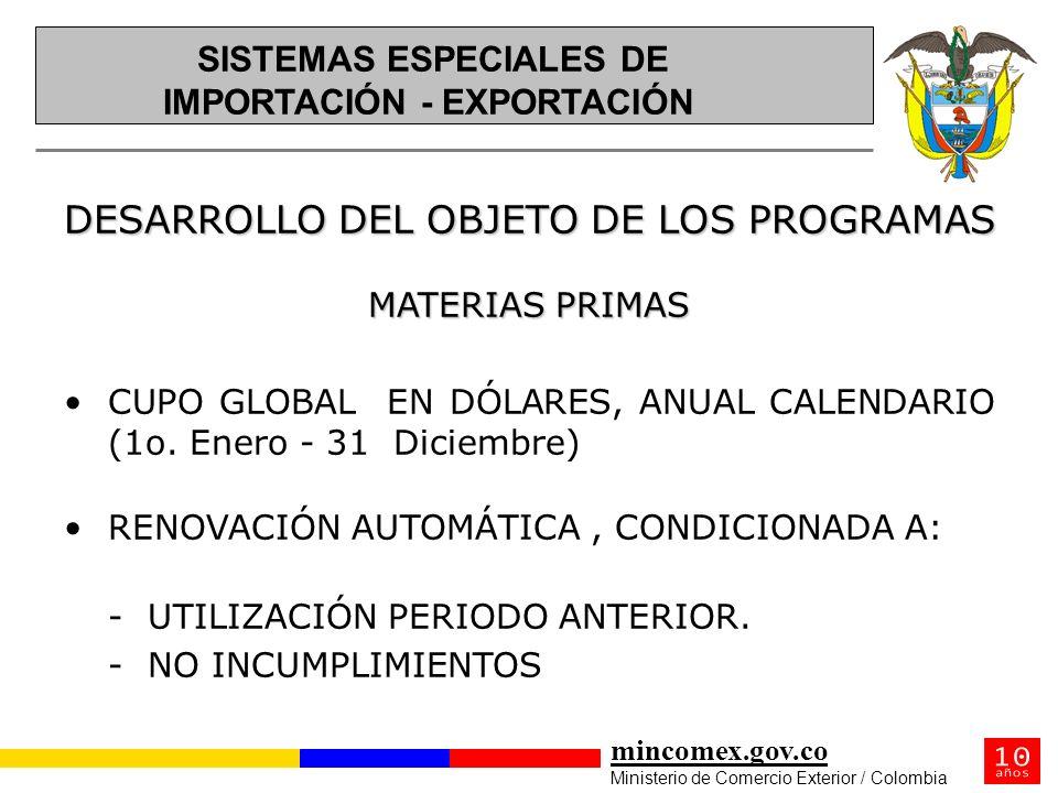 mincomex.gov.co Ministerio de Comercio Exterior / Colombia DESARROLLO DEL OBJETO DE LOS PROGRAMAS MATERIAS PRIMAS CUPO GLOBAL EN DÓLARES, ANUAL CALEND