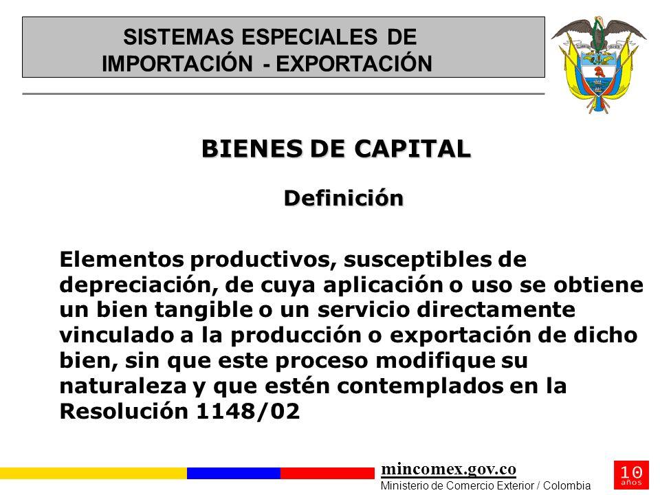 mincomex.gov.co Ministerio de Comercio Exterior / Colombia BIENES DE CAPITAL BIENES DE CAPITAL Definición Elementos productivos, susceptibles de depre