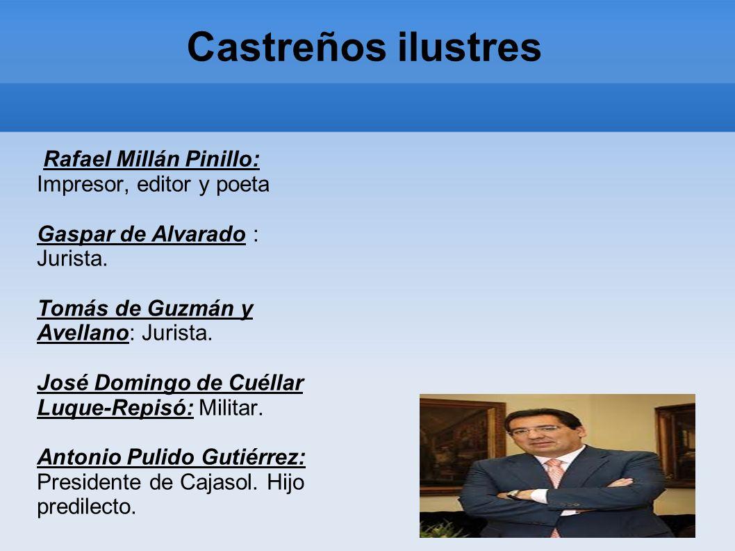 Castreños ilustres Cristóbal Moreno Toledo: Pintor. Hijo predilecto Juan Antonio Jiménez Cobo: Jinete Joaquín Villatoro Medina: Músico. Juan de Leyva