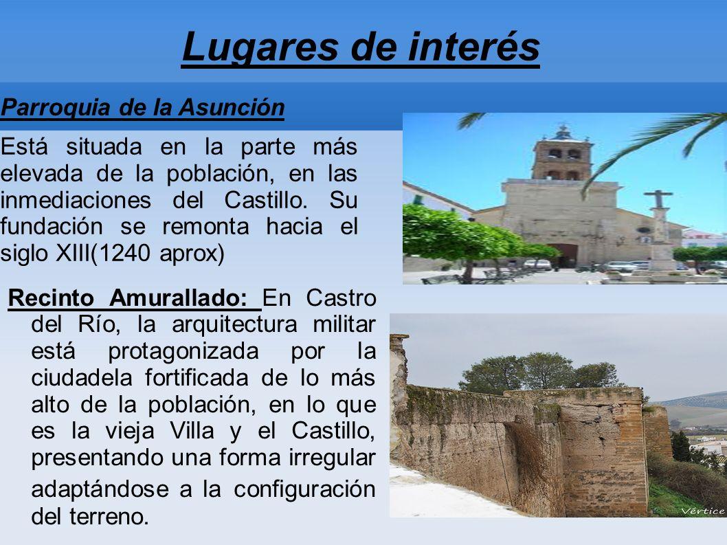 Lugares de interés Parroquia de la Asunción Está situada en la parte más elevada de la población, en las inmediaciones del Castillo.