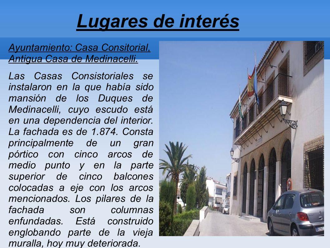 Lugares de interés Ayuntamiento: Casa Consitorial, Antigua Casa de Medinacelli.