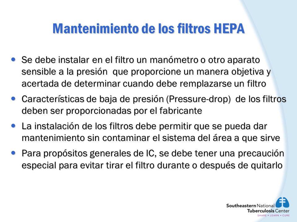 Mantenimiento de los filtros HEPA Se debe instalar en el filtro un manómetro o otro aparato sensible a la presión que proporcione un manera objetiva y
