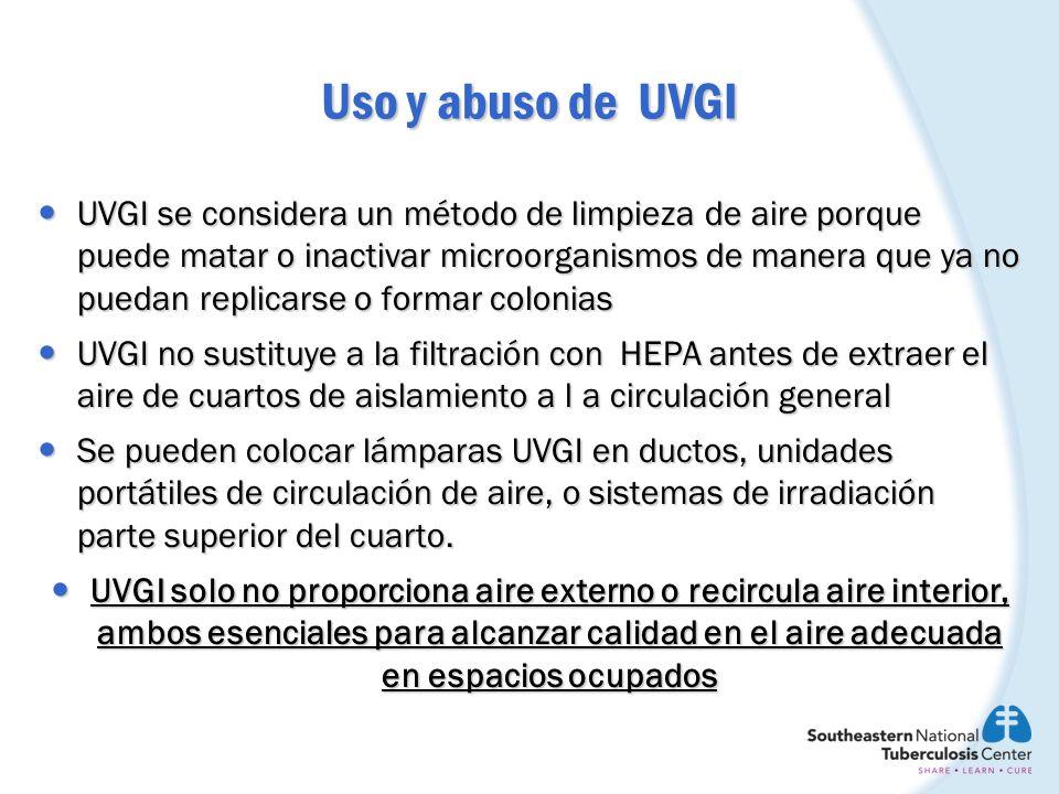 Uso y abuso de UVGI UVGI se considera un método de limpieza de aire porque puede matar o inactivar microorganismos de manera que ya no puedan replicar