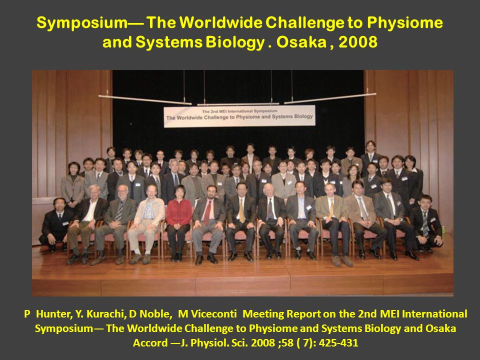 P Hunter, Y. Kurachi, D Noble, M Viceconti Meeting Report on the 2nd MEI International Symposium The Worldwide Challenge to Physiome and Systems Biolo