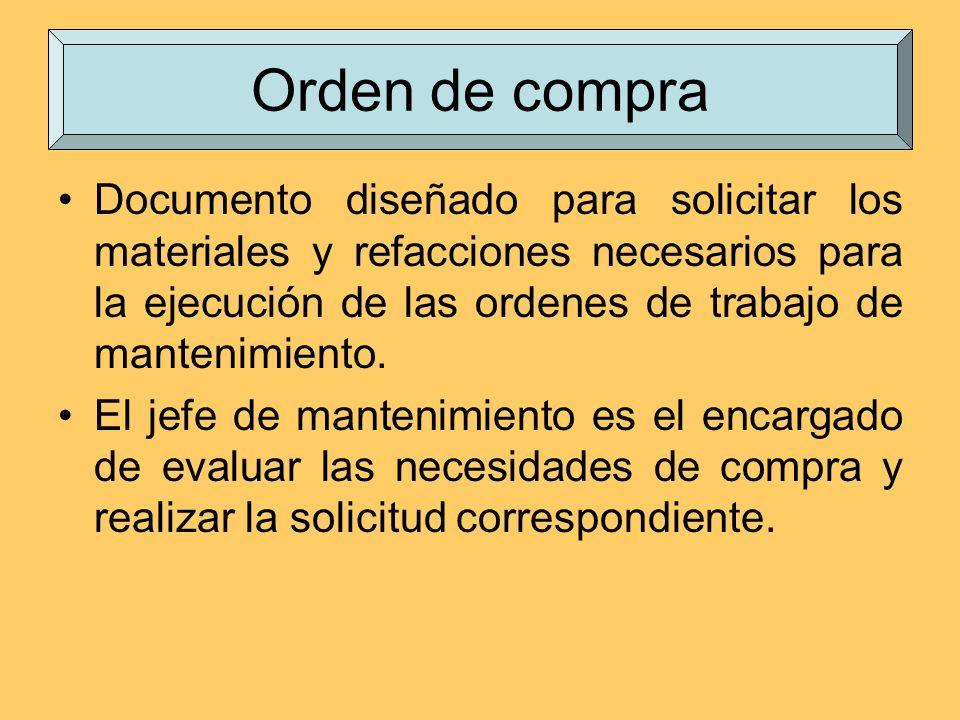 Documento diseñado para solicitar los materiales y refacciones necesarios para la ejecución de las ordenes de trabajo de mantenimiento. El jefe de man