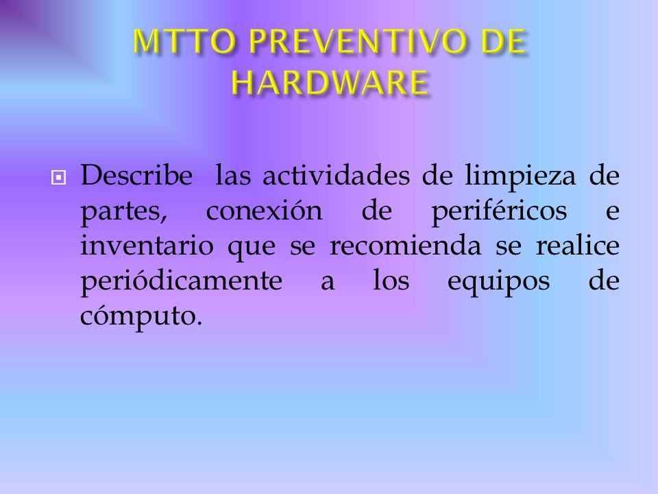 Describe las actividades de limpieza de partes, conexión de periféricos e inventario que se recomienda se realice periódicamente a los equipos de cómp