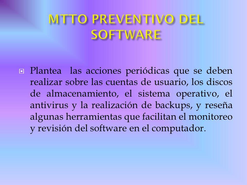 Plantea las acciones periódicas que se deben realizar sobre las cuentas de usuario, los discos de almacenamiento, el sistema operativo, el antivirus y