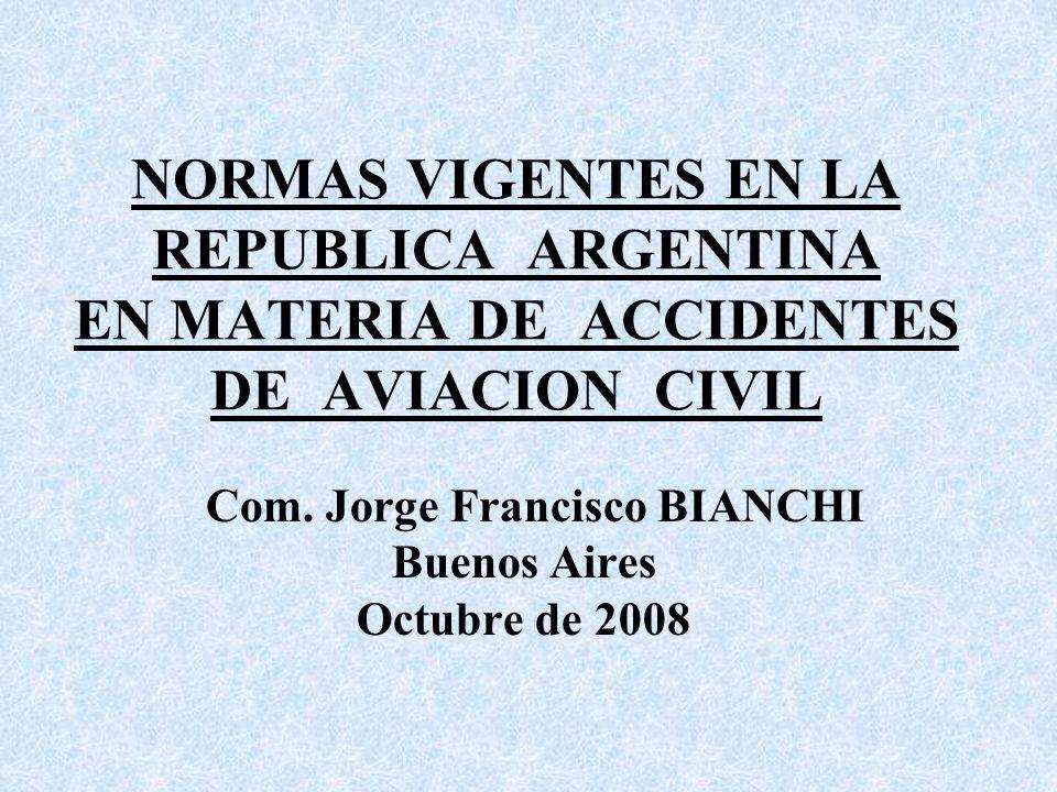 NORMAS VIGENTES EN LA REPUBLICA ARGENTINA EN MATERIA DE ACCIDENTES DE AVIACION CIVIL Com.