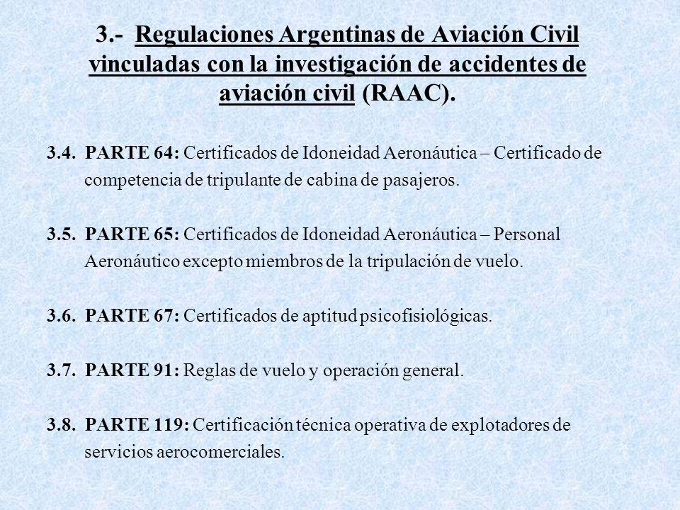 3.- Regulaciones Argentinas de Aviación Civil vinculadas con la investigación de accidentes de aviación civil (RAAC).
