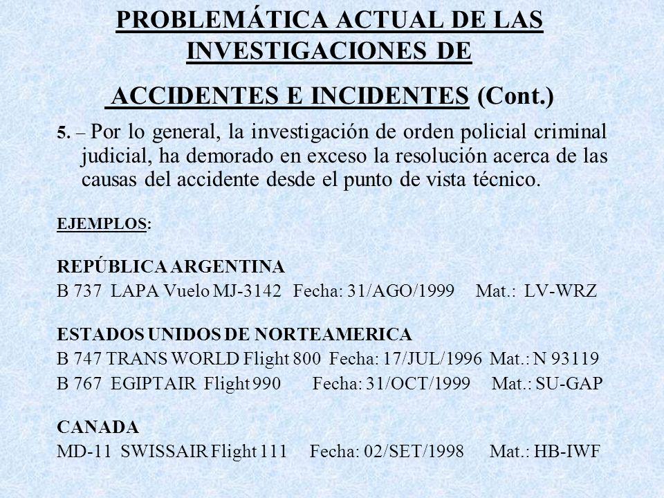 PROBLEMÁTICA ACTUAL DE LAS INVESTIGACIONES DE ACCIDENTES E INCIDENTES (Cont.) 5.