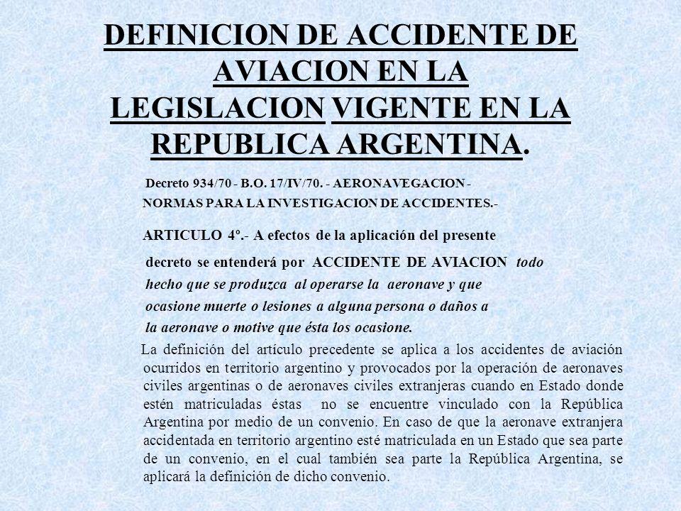 DEFINICION DE ACCIDENTE DE AVIACION EN LA LEGISLACION VIGENTE EN LA REPUBLICA ARGENTINA.