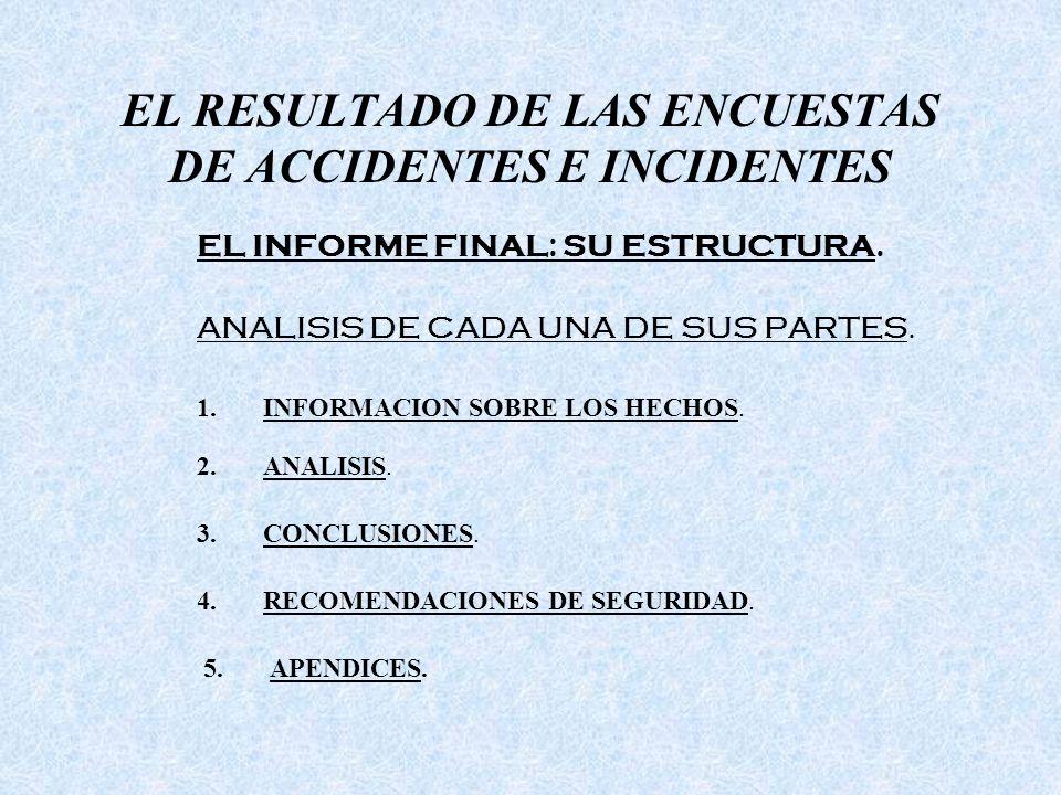 EL RESULTADO DE LAS ENCUESTAS DE ACCIDENTES E INCIDENTES EL INFORME FINAL: SU ESTRUCTURA.