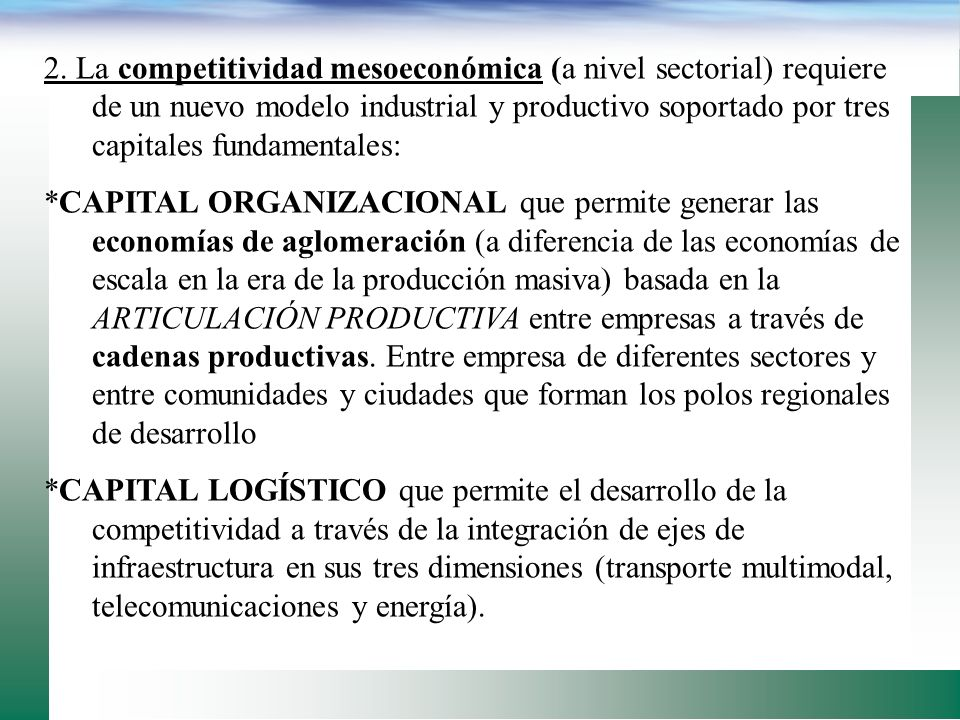 La POLÍTICA DE COMPETITIVIDAD SISTÉMICA está basado en seis niveles y diez capitales (Klause). ESQUEMA de R. Villarreal……………………. 1.La competitividad m
