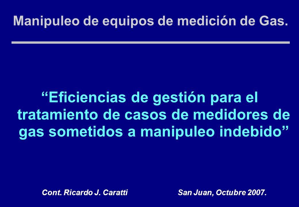 Eficiencias de gestión para el tratamiento de casos de medidores de gas sometidos a manipuleo indebido Manipuleo de equipos de medición de Gas.