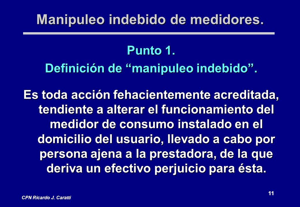 11 CPN Ricardo J.Caratti Manipuleo indebido de medidores.