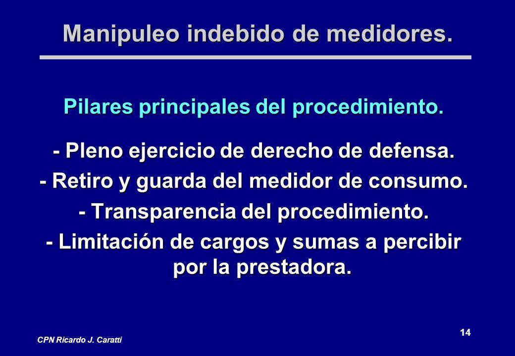 14 CPN Ricardo J. Caratti Manipuleo indebido de medidores.
