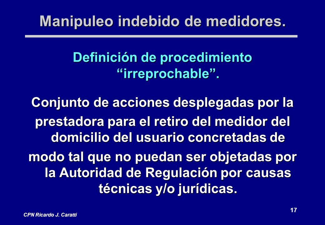 17 CPN Ricardo J. Caratti Manipuleo indebido de medidores.