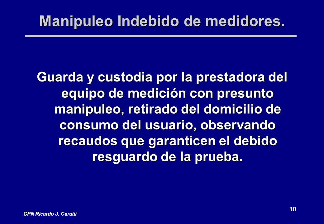 18 CPN Ricardo J. Caratti Manipuleo Indebido de medidores.