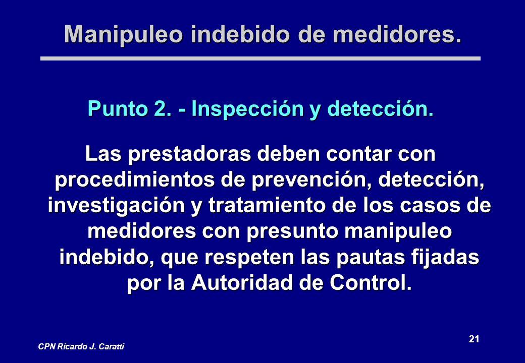 21 CPN Ricardo J.Caratti Manipuleo indebido de medidores.