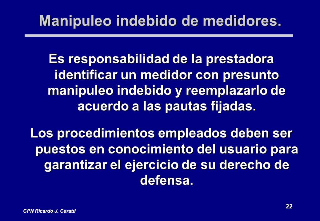 22 CPN Ricardo J. Caratti Manipuleo indebido de medidores.