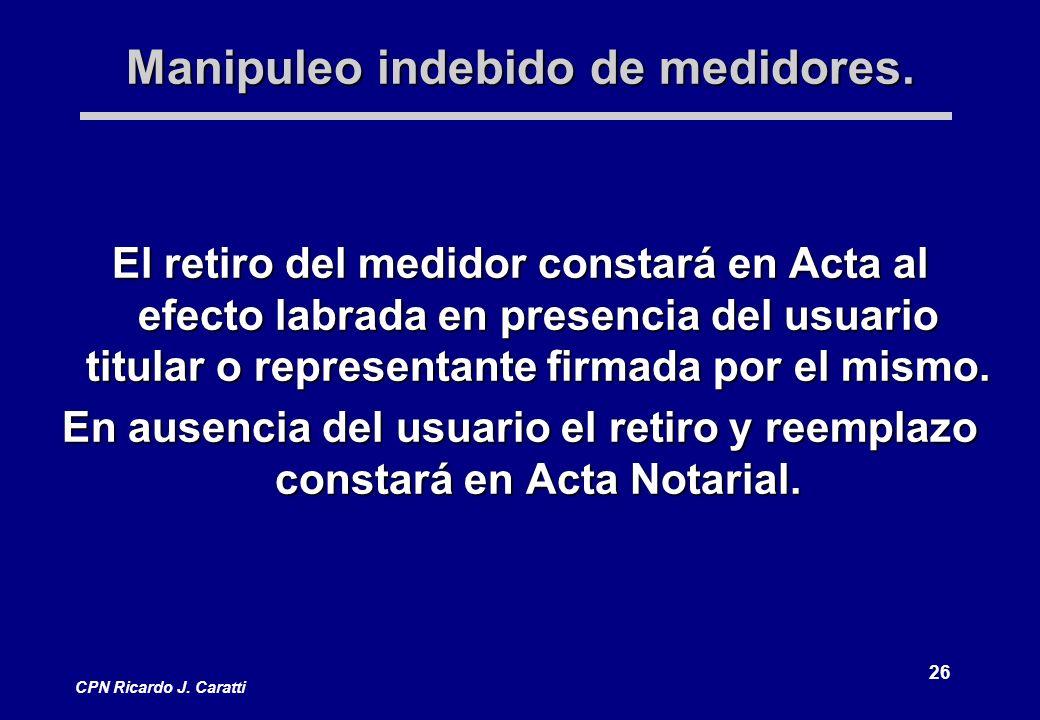26 CPN Ricardo J.Caratti Manipuleo indebido de medidores.