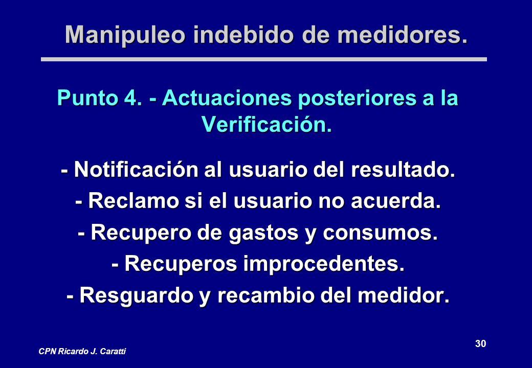 30 CPN Ricardo J. Caratti Manipuleo indebido de medidores.